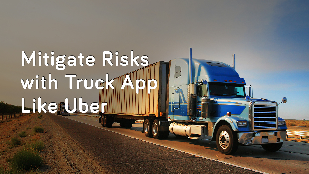 mitigate-business-risks-with-truck-app-like-Uber