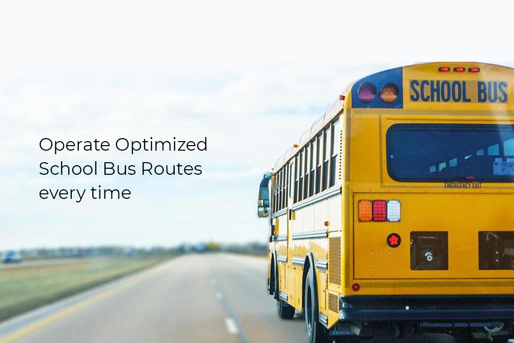 Operate Optimized School Bus Routes every time